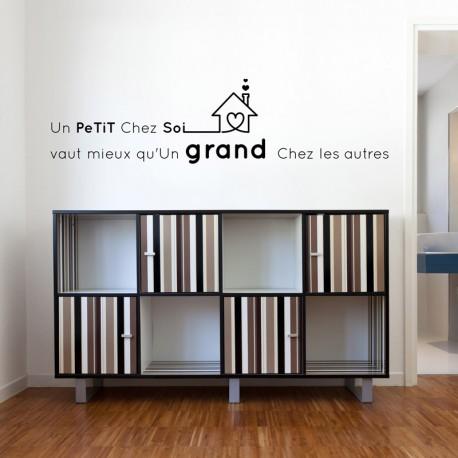 Sticker Un petit chez soi vaut mieux... - Opensticker, boutique en ligne de stickers muraux inspirés et inspirant !