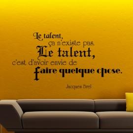 Sticker Citation Le talent ça n'existe pas - Jacques Brel, Opensticker, boutique en ligne de stickers muraux