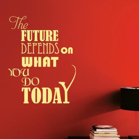 Sticker Citation The future depends-Opensticker, boutique en ligne de stickers muraux inspirés et inspirant !