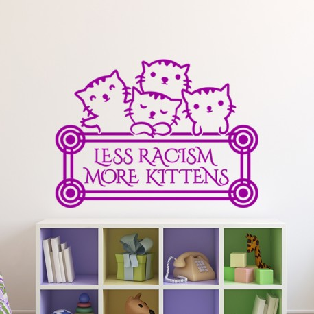 Sticker Less racism more kittens