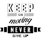 Sticker Keep on moving never give up