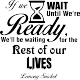 Sticker If we wait until we're ready...