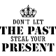 Sticker Don't let the past steal your present