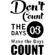 Sticker Don't count the days