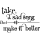 Sticker Take a sad song and make it better