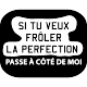 Sticker Si tu veux frôler la perfection
