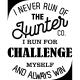 Sticker I never run of the hunter