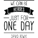 Sticker Citation We can be heroes - David Bowie