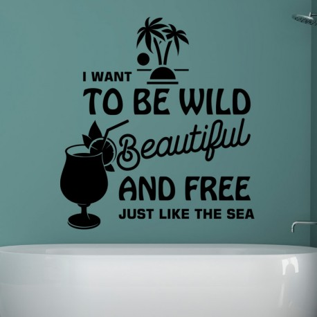 Sticker I want to be wild beautiful