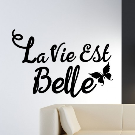 sticker la vie est belle. Black Bedroom Furniture Sets. Home Design Ideas