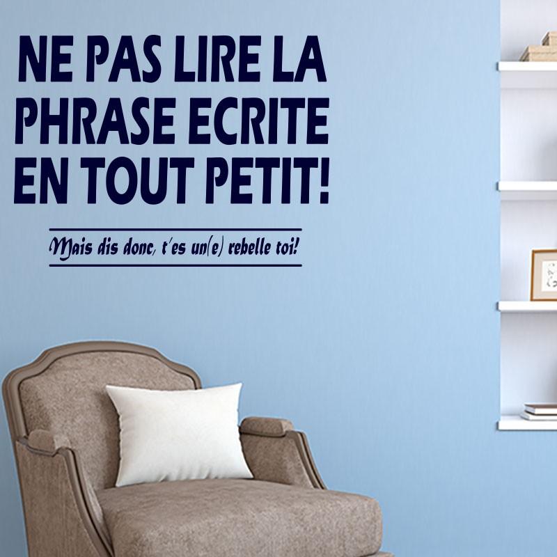 sticker ne pas lire la phrase en tout petit. Black Bedroom Furniture Sets. Home Design Ideas