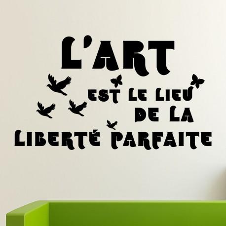Sticker l'art est le leiu de la liberté parfaite