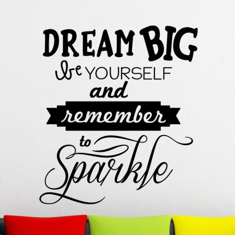 Sticker dream big, be yourself and remember to sparkle
