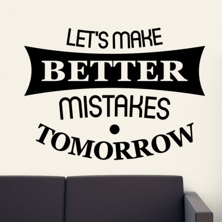 Sticker let's make better mistakes tomorrow